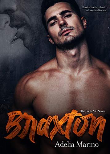 Braxton : The Souls MC Series Vol 1 di [Adelia Marino]