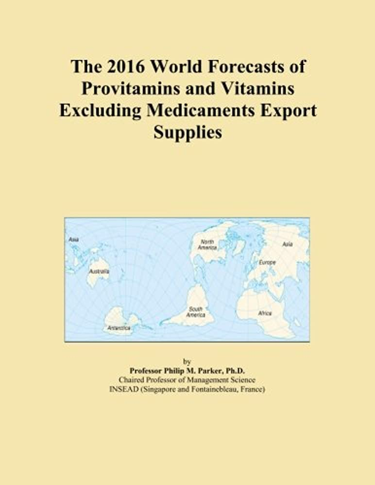 The 2016 World Forecasts of Provitamins and Vitamins Excluding Medicaments Export Supplies