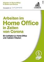 Arbeiten im Home Office in Zeiten von Corona: Ein Leitfaden zu Home Office und mobilem Arbeiten