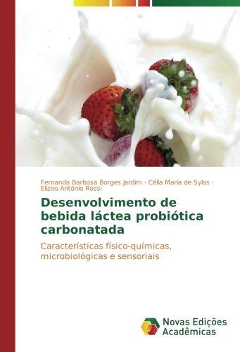 Desenvolvimento de bebida láctea probiótica carbonatada