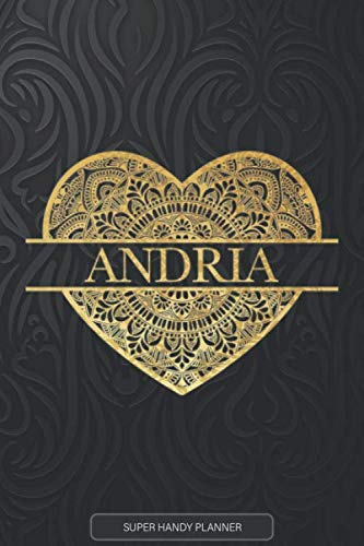 Andria: Andria Planner, Calendar, Notebook ,Journal, Gold Heart Design With The Name Andria