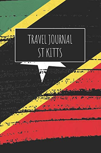 Travel Journal St Kitts: 6x9 Travel Notebook or Diary with prompts, Checklists and Bucketlists perfect gift for your Trip to St Kitts for every Traveler
