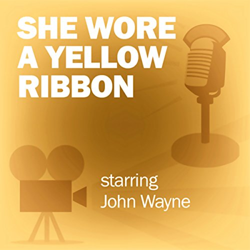 She Wore a Yellow Ribbon (Dramatized) cover art
