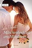 Märchenhochzeit am Mittelmeer (Digital Edition)