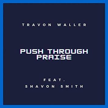 Push Through Praise (feat. Shavon Smith)
