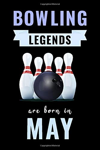 Bowling Legends Are Born In May: Unique Bowling Birthday Gift For Boys, Girls, Players | Lined Notebook / Journal For Bowling Lovers & Fans | 110 Pages ( Bowling Birthday Gifts )