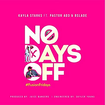 No Days Off (feat. Pastor Ad3 & Bslade)