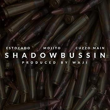 Shadowbussin