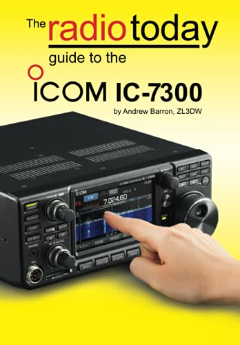 The Radio Today guide to the Icom IC-7300 (Radio Today guides)