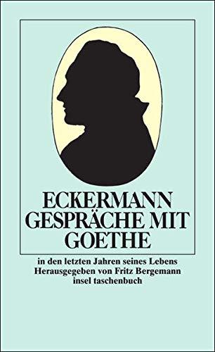 Eckermann: Gespräche mit Goethe in den letzten Jahren seines Lebens