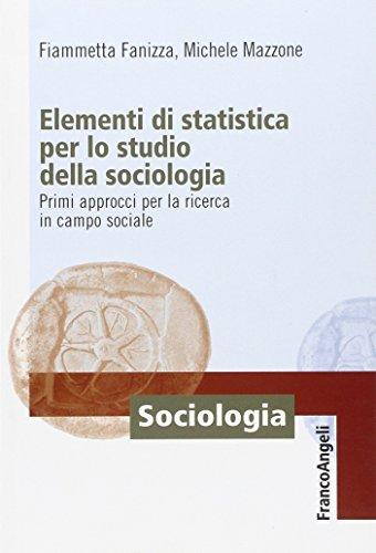 Elementi di statistica per lo studio della sociologia. Primi approcci per la ricerca in campo sociale
