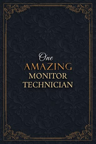 Monitor Technician Notebook Planner - One Amazing Monitor Technician Job Title Working Cover Checklist Journal: Daily, 6x9 inch, Goals, Lesson, ... Teacher, Over 110 Pages, 5.24 x 22.86 cm