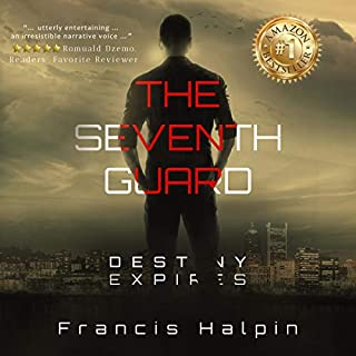 The Seventh Guard     Destiny Expires              By:                                                                                                                                 Francis Halpin                               Narrated by:                                                                                                                                 Tom Askin                      Length: 7 hrs and 11 mins     1 rating     Overall 1.0