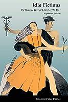 Idle Fictions: The Hispanic Vanguard Novel, 1926-1934