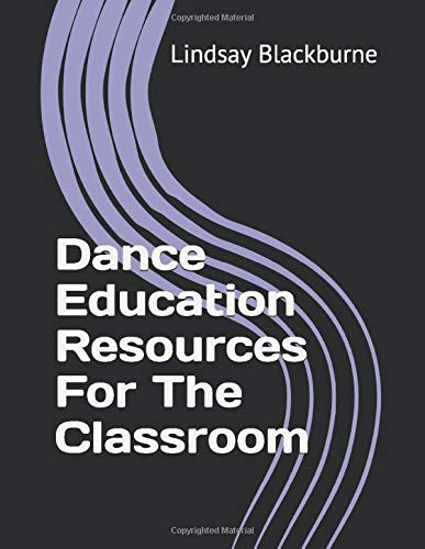 Compare Textbook Prices for Dance Education Resources: For The Classroom  ISBN 9798634379913 by Blackburne, Lindsay