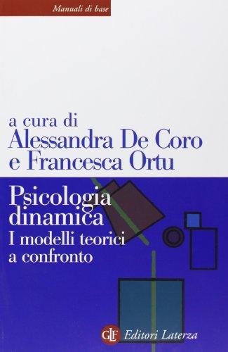 Psicologia dinamica. I modelli teorici a confronto