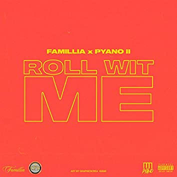 Roll Wit Me (feat. Pyano   )