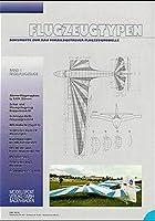 Flugzeugtypen 1. Segelflugzeuge: Dokumente zum Bau vorbildgetreuer Flugzeugmodelle
