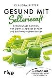 Gesund mit Selleriesaft: Entzündungen hemmen, den Darm in Balance bringen und das Immunsystem stärken. Mit 7-Tage-Kur zum Abnehmen und Entschlacken