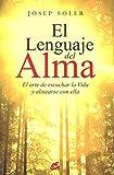 El Lenguaje Del Alma: El arte de escuchar la Vida y alinearse con ella (Psicoemoción)