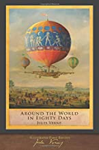 Around the World in Eighty Days (Illustrated First Edition): 100th Anniversary Collection