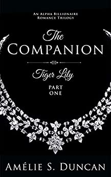 Tiger Lily: The Companion (Tiger Lily Trilogy Book 1) by [Amélie S. Duncan]