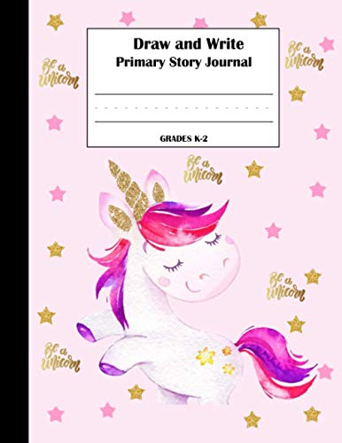 Draw and Write Primary Story Journal : Grades K-2: Primary Composition Book Half Page Dotted Midline Creative Picture Notebook Early Childhood to ... To Write and Draw Journal (Journals for Kids)