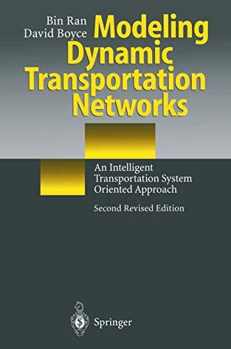 Modeling Dynamic Transportation Networks: An Intelligent Transportation System Oriented Approach