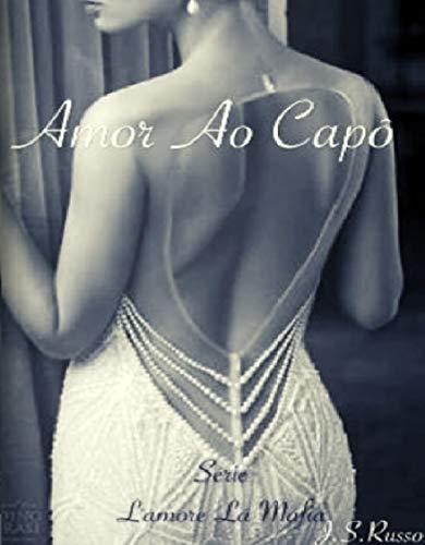 Amor ao Capô (Série L'amore lá Máfia Livro 1)