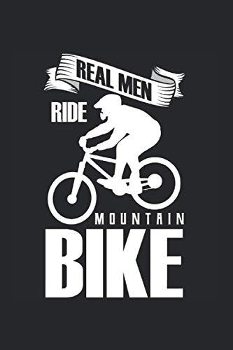 Real Men Ride Mountain Bike | Elektrofahrrad Hindernisrennen Tagebuch: Notizbuch A5 120 Seiten liniert