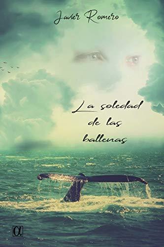 La soledad de las ballenas de Javier Romero