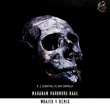 Maranam Varumoru Naal (Wraith V Remix)