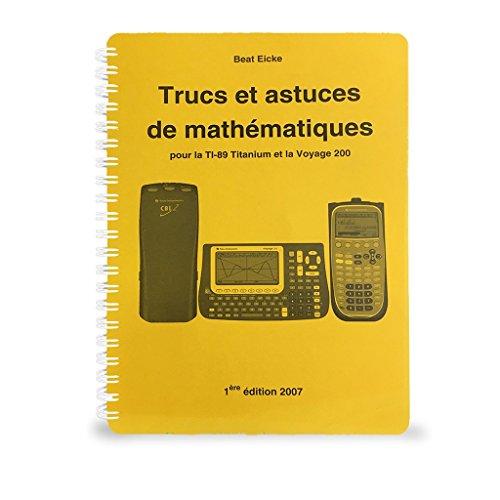 Trucs et astuces de mathématiques pour la TI-89 Titanium et la Voyage 200