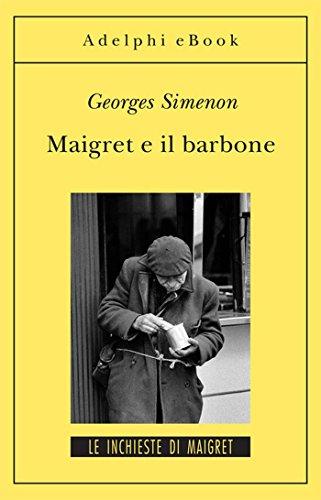 Maigret e il barbone: Le inchieste di Maigret (61 di 75) (Le inchieste di Maigret: romanzi)