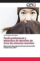 Perfil profesional y didáctico de docente de área de ciencias sociales