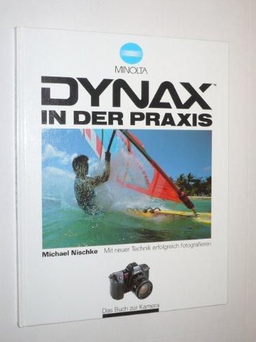Dynax in der Praxis. Minolta. Mit neuer Technik erfolgreich fotografieren