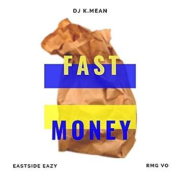 Fast Money (feat. Eastside Eazy & RMG Vo)