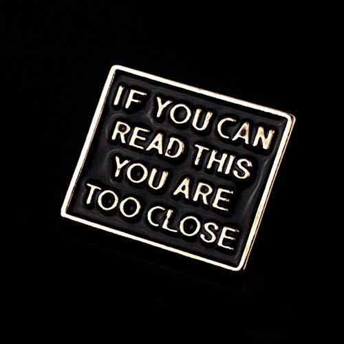Vektenxi Mode, wenn Sie Dies lesen können Sie sind zu nah Emaille Brosche Pins Metallabzeichen für Kleidung Tasche Anstecknadel Schmuck für Geburtstag, Valentinstag, Jub