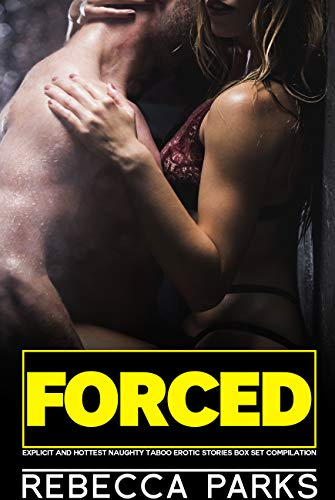 FORCED Explicit and Hottest Naughty Taboo Erotic Stories Box Set Compilation
