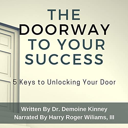 The Doorway to Your Success Audiobook By Demoine Kinney cover art