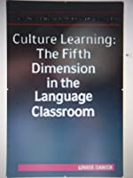 Culture Learning: The Fifth Dimension in the Language Classroom