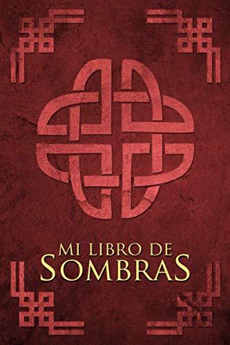 Mi Libro de Sombras: Libro de Hechizos: cuaderno o libreta para escribir tus conjuros, hechizos, encantamientos con ingredientes, procesos y dibujar lo que necesites para tus trabajos mágicos