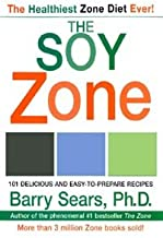 The Soy Zone: 101 Delicious and Easy-to-Prepare Recipes (The Zone)