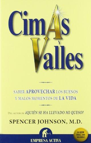 Cimas y Valles: Saber Aprovechar los Buenos y Malos Momentos de la Vida (Narrativa empresarial)