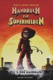 Handbuch für Superhelden: Teil 1: Das Handbuch