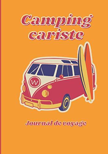 Camping-cariste journal de voyage: Carnet de voyage en camping car /Parfait complément à votre guide de voyage/ journal de voyage à completer /partez découvrir le monde