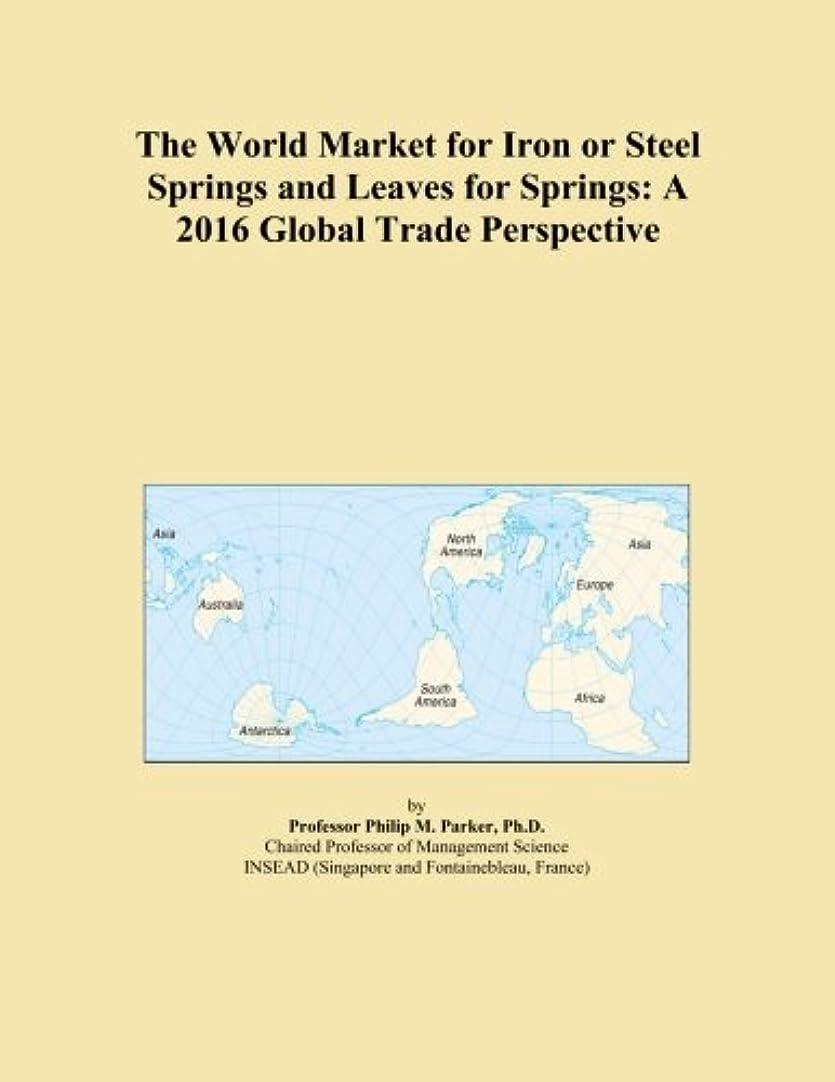 却下する定期的に部屋を掃除するThe World Market for Iron or Steel Springs and Leaves for Springs: A 2016 Global Trade Perspective