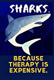Sharks. Because Therapy Is Expensive.: Blank Lined Journal Notebook Shark Gift for Shark Lovers