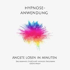 Ängste lösen in Minuten. Hypnose-Anwendung