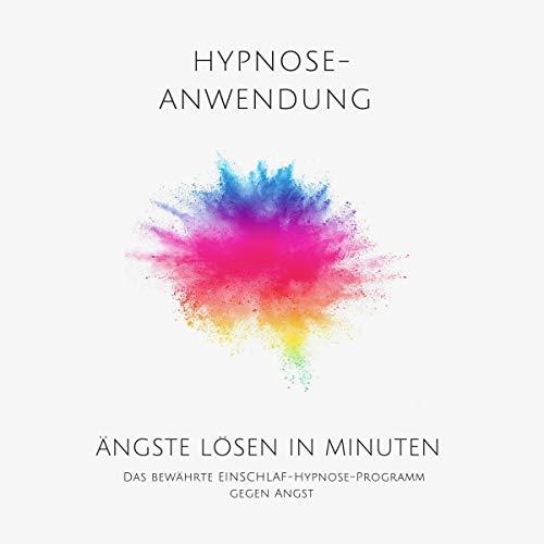Ängste lösen in Minuten. Hypnose-Anwendung Titelbild